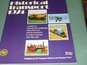 HISTORICAL TRANSPORT 1974.A GUIDE TO..MUSEUMS..etc